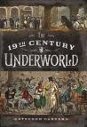 Carver, 19th C Underworld (P&S)